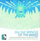 John Hackett & Marco Lo Muscio Duo : on the wings of the wind