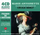 Marie-Antoinette (PUF), une biographie expliquée par Cécile Berly