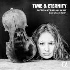 Time & eternity   Patricia Kopatchinskaja (1977-....). Musicien. Violon. Chef d'orchestre