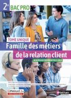 Famille des métiers de la relation client  - 2de bac pro - tome unique (édition 2019)
