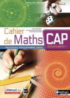 Cahier de mathématiques - cap (édition 2019)