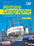 Histoire et géographie enseignement moral et civique - cap (édition 2019)
