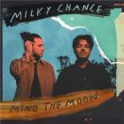 Mind the moon / Milky Chance | Milky Chance