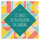 Les tables de multiplication en chansons
