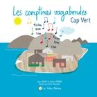 Les comptines vagabondes : Cap Vert / Jessy Ragey, Adrien Vernay, prod., enregistrements | Ragey, Jessy. Producteur. Ingénieur du son