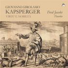 Kapsperger : Virtù e Nobilità - Musique pour théorbe dans la Rome baroque