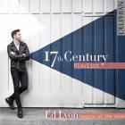 17th century playlist / Ed Lyon
