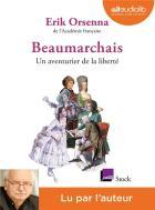 Beaumarchais, un aventurier de la liberté / Erik Orsenna |
