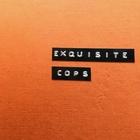 Exquisite cops