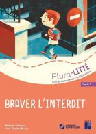 Braver l'interdit - cycle 3 - plura-litté (édition 2019)