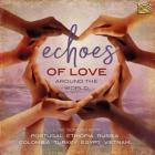 Echoes of love around the world (love songs from Portugal, Ethiopia, Russia, ...)