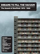 Dreams to fill the vacum - The sound of Sheffield 1978-1988