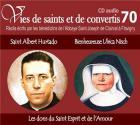 Vies de saints et de convertis t.70 - saint alberto hurtado - bienheureuse ulrica nisch - les dons du saint esprit et de l'amour