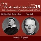 Vies de saints et de convertis t.75 - abbé franz stock - bienheureux père jean-joseph lataste - aumonerie des prisons