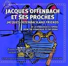 Jacques Offenbach et ses proches - De la synagogue à l'opéra
