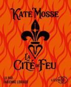 La cité de feu | Kate Mosse (1961-....). Auteur