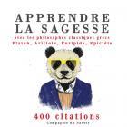 Apprendre la sagesse avec les philosophes classiques grecs platon, aristote, euripide, epictète - 400 citations