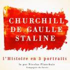 L'Histoire en trois portraits - de Gaulle, Churchill, Staline