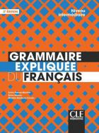 Fle - grammaire expliquée - niveau intermédiaire (2e édition)