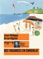 Des vacances en chocolat | Jean-Philippe Arrou-Vignod (1958-....). Auteur