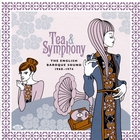 Tea & symphony : the english baroque sound 1968-1974 |