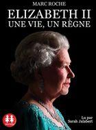 Elizabeth II - Une vie, un règne