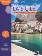 La sicile - guide culturel et pratique