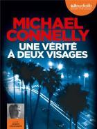 Une vérité à deux visages | Michael Connelly (1956-....). Auteur