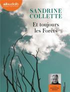 Et toujours les forêts : roman | Sandrine Collette (1970-....). Auteur