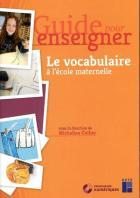 Guide pour enseigner - le vocabulaire a l'ecole maternelle + cd - guide pour enseigner + telechargement (édition 2019)