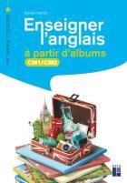 Enseigner l'anglais à partir d'albums - cm1, cm2 (édition 2020)