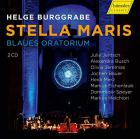Helge Burggrabe : stella maris, oratorio - Jentsch, Busch, Jeremias, Bauer, Merz...