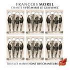 François Morel chante Yves-Marie Le Guilvinec (tous les marins sont des chanteurs)