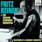 Milestones of a legendary conductor / Fritz Reiner & l'Orchestre symphonique de Chicago