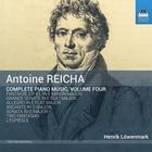 Reicha, Antoine : Intégrale de l'oeuvre pour piano - Volume 4