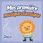 Mes première musique classique : Dolce