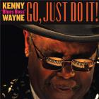 "Go, just do it ! / Kenny ""Blue Boss"" Wayne 