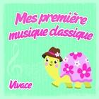 Mes première musique classique : Vivace