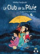 Le club de la pluie au pensionnat des mystères | Malika Ferdjoukh (1957-....). Auteur