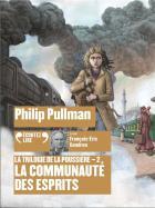 La trilogie de la poussière t.2 - la communauté des esprits | Philip Pullman (1946-....). Auteur
