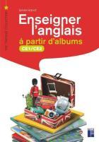 Enseigner l'anglais à partir d'albums - ce1/ce2 (édition 2020)