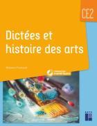 Dictées et histoire des arts - ce2 (édition 2020)