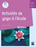 Activités de yoga en classe maternelle et élémentaire - cycle 1, 2, 3