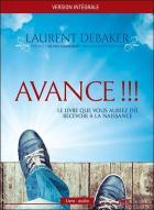 Avance !!! le livre que vous auriez dû recevoir à la naissance - version intégrale