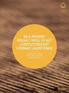W.A. Mozart : messe en ut mineur, k.427 - L. Mozart : litaniae lauretanae