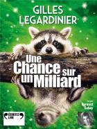 Une chance sur un milliard / Gilles Legardinier    Legardinier, Gilles. Auteur