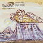James MacMillan : symphonie n° 4 - concerto pour alto - Power, Brabbins
