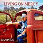 Living on mercy / Dan Penn | Penn, Dan. Paroles. Composition. Chant