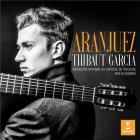 Aranjuez / Thibaud Garcia   Garcia, Thibaut. Guitare
