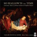 So hallow'd the time (Christmas music by Brian Galante & Stephen Paulus)